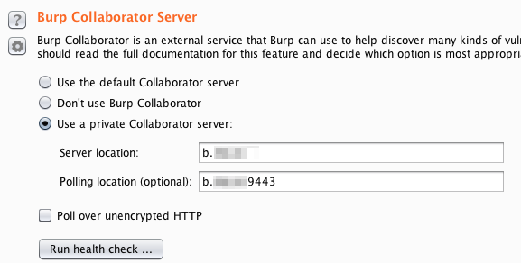 "计算机生成了可选文字: 囝  Burp Col laborator Server  Burp Collaborator 飞 an external service that Burp can use to help discover many kinds of vul  should read the full documentation for this feature and decide which option 区 mo appropri  Use the default Collaborator "" rve r  Don't use Burp Collaborator  @ Use a private Collaborator server.  Server location.  Polling location (optional). b.  囗 Poll ove r unencrypted HTTP  Run health check ,  9441"